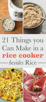 cuisiner avec un rice cooker 21 things you can in a rice cooker recettes