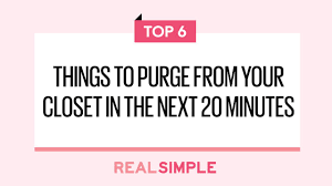 6 things to purge from your closet in the next 20 minutes real