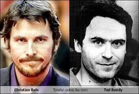 Christian Bale Meme - christian bale totally looks like ted bundy cheezburger funny