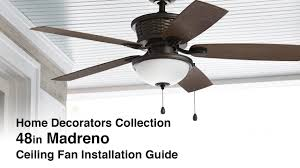 Hampton Bay Home Decorators Collection How To Install The 48 In Madreno Ceiling Fan By Home Decorators
