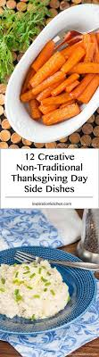 creative non traditional thanksgiving day side dishes