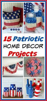 patriotic home decorations 15 creative patriotic diy home decor projects creative check