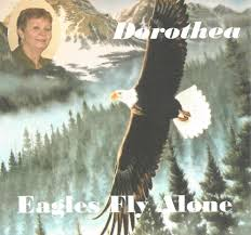 with a heart of thanksgiving eagles fly alone u2013 dorothea songs
