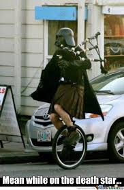 Unicycle Meme - some days you just got to dress like darth vader wer a kilt and