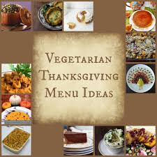 thanksgiving vegetarian menu reviews chews u0026 how tos vegetarian thanksgiving ideas