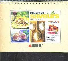 livre cuisine saine plaisirs et saveurs 180 recettes pour une cuisine saine rapide et