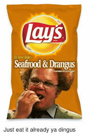 Steve Brule Meme - dr steve brule s seafood drangus flavored potato chips just eat