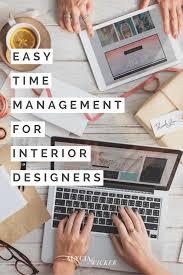 easy time management for interior designers u2014 alycia wicker