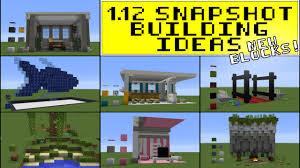 1 12 minecraft building ideas new blocks 17w06 snapshot youtube