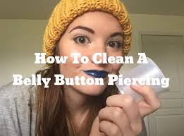 how to clean a belly button piercing sea salt soaks