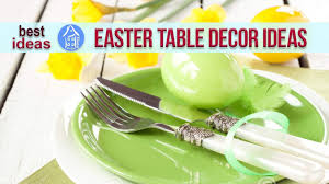 Easter Table Decorations by Easter Dining Table Decorations U2013 Table Setting Youtube