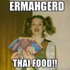 Thai Food Meme - thai food ermahgerd meme generator
