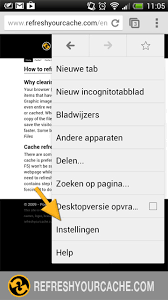 chrome for android refresh your cache in chrome on android refreshyourcache