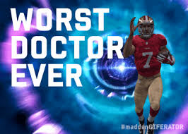 Meme Generator Gif - worst doctor ever madden giferator know your meme