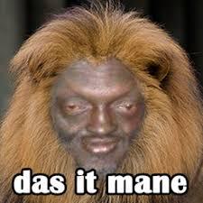 Das It Mane Meme - das it mane mane das it mane know your meme