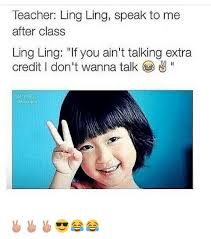 Asian Teacher Meme - teacher ling ling speak to me after class ling ling if you ain t