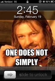 One Does Not Simply Memes - image 258132 one does not simply walk into mordor know your meme