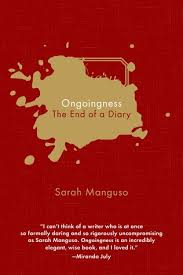 Julian Barnes The Sense Of An Ending Explanation Ongoingness The End Of A Diary By Sarah Manguso