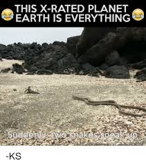 X Rated Friday Memes - this x rated planet earth is everything ks meme on me me