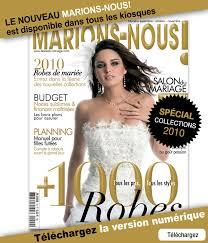 magazine mariage le site du mariage le nouveau marions nous est disponible dans