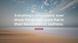 nick hornby quote u201ceverything u0027s complicated even those things