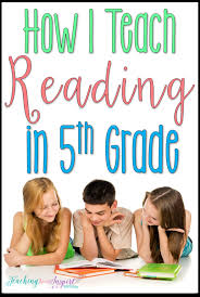 how i teach reading in 5th grade detailed breakdown