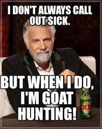 I Don T Always Meme Generator - meme creator i don t always call out sick but when i do i m goat