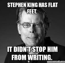 Stephen King Meme - king s flat feet