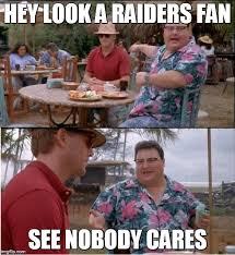 Raiders Fans Memes - elarelar0688 s images imgflip