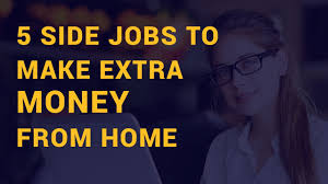 how to make side jobs from home in 2017 youtube