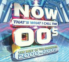 various now that s what i call the 00s the best of the noughties