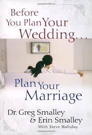 things to plan for a wedding before you plan your wedding plan your marriage dr greg