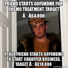 Chemo Meme - friend starts gofundme for chemo treatment target â 4 000 other