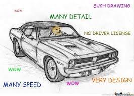 Doge Car Meme - many meme very funny much drawing by trinsualt meme center