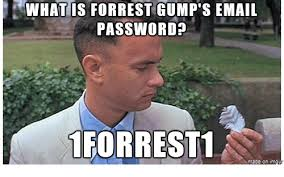 Forrest Gump Memes - what is forrest gump s email password 1 forrest1 made on inngu