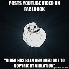 Meme Generator Copyright - posts youtube video on facebook video has been removed due to