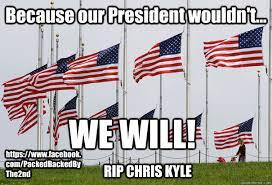 Chris Kyle Meme - tribute to chris kyle memes quickmeme