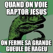Meme Raptor - quand on voie raptor jesus philosoraptor meme on memegen