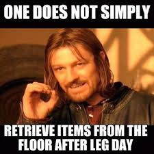 leg day memes funny one does not simply meme hilarious laugh