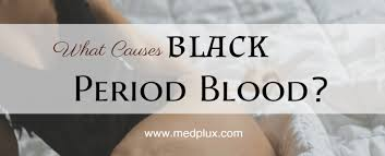light period with clots black period blood 7 main causes before after at beginning of period