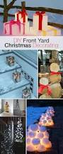 Christmas Yard Decoration Projects by Diy Front Yard Christmas Decorating Projects The Garden Glove
