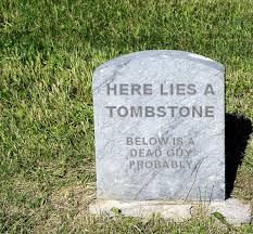 headstone maker i think that tombstone maker is getting lazy collegehumor post