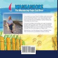 amazon com washashore the wandering cape cod bear 9780984876235