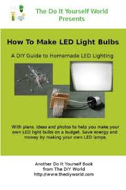 How To Make Led Lights Amazon Com How To Make Led Light Bulbs Yourself Ebook Troy Reid