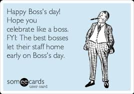 Happy Boss S Day Meme - happy boss s day hope you celebrate like a boss fyi the best
