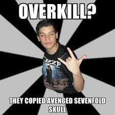 Overkill Meme - overkill they copied avenged sevenfold skull create meme