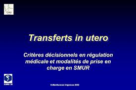 transfert du si e social transferts in utero critères décisionnels en régulation médicale et