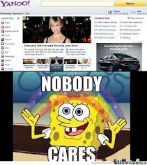 Nobody Cares Spongebob Meme - nobody cares by readingisfun meme center