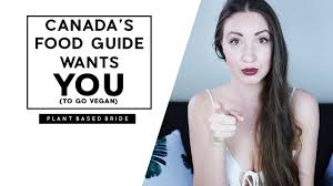 canada u0027s food guide wants you to go vegan lastweekinvegan
