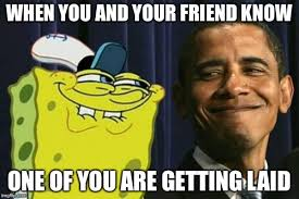 Get Laid Meme - spongebob and obama imgflip